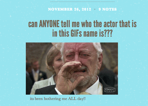 A tumblr user asks who the actor who appears in a gif is in a post to his followers.
