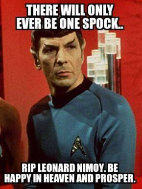 "Spock is shown, with the caption: ""There will only ever be one Spock. RIP Leonard Nimoy. Be happy in Heaven and prosper."""